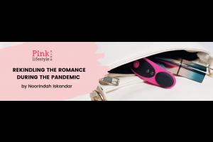 Rekindling the Romance During the Pandemic by Noorindah Iskandar